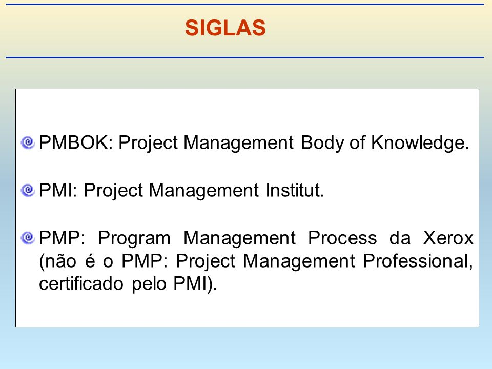 SIGLAS PMBOK: Project Management Body of Knowledge.