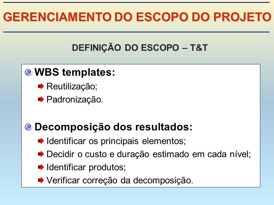GERENCIAMENTO DO ESCOPO DO PROJETO DEFINIÇÃO DO ESCOPO – T&T