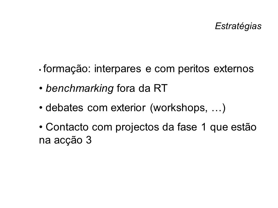 benchmarking fora da RT debates com exterior (workshops, …)