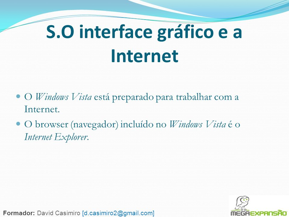 S.O interface gráfico e a Internet