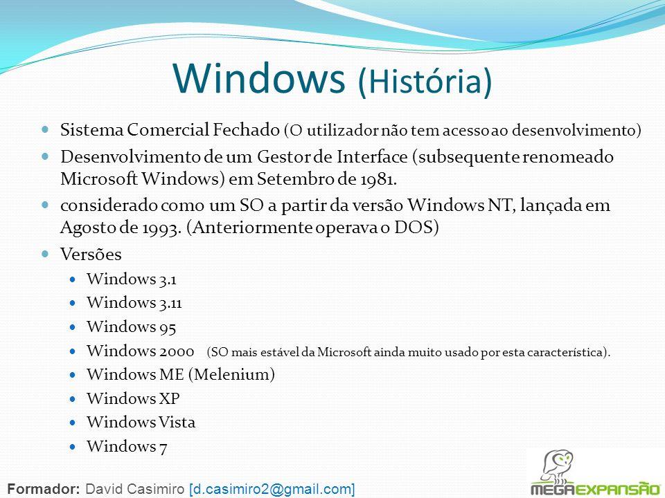 Windows (História)Sistema Comercial Fechado (O utilizador não tem acesso ao desenvolvimento)