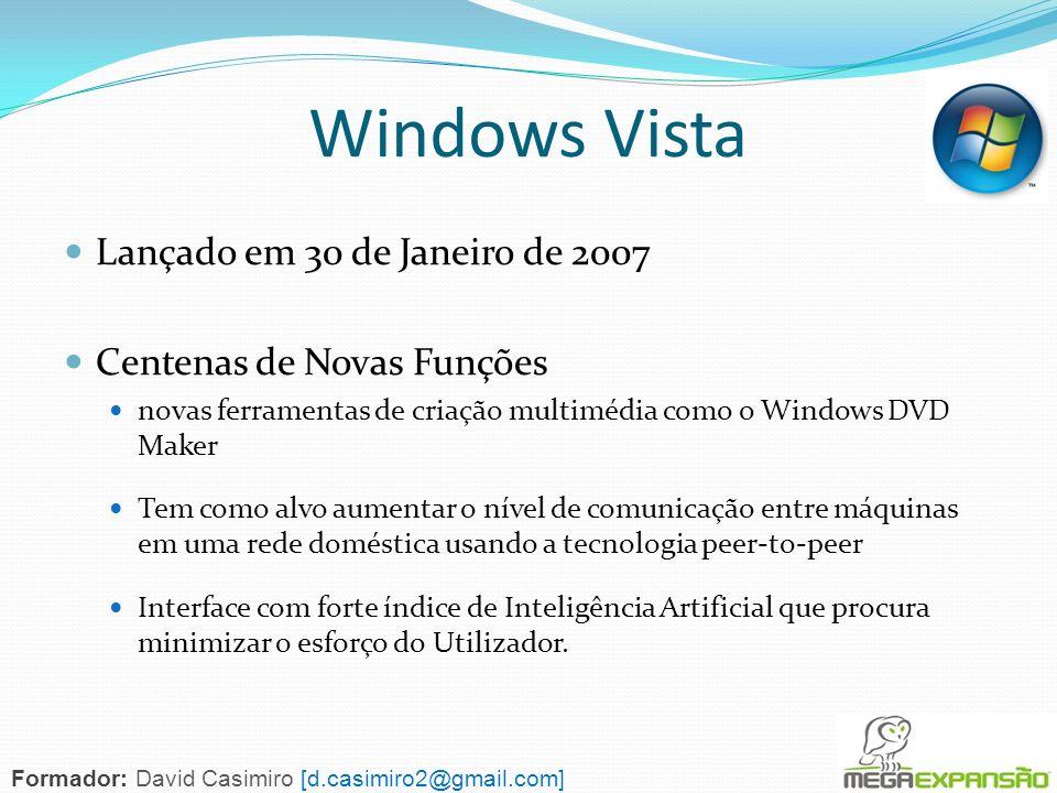 Windows Vista Lançado em 30 de Janeiro de 2007