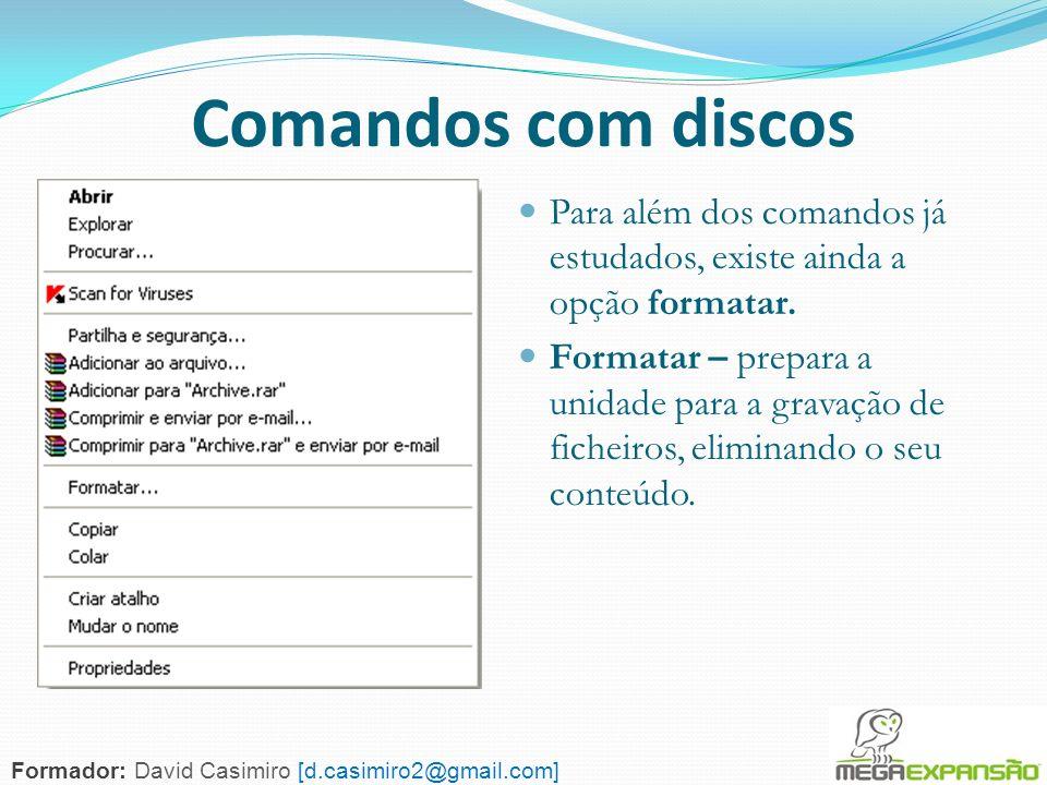 Comandos com discosPara além dos comandos já estudados, existe ainda a opção formatar.