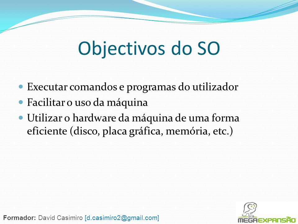 Objectivos do SO Executar comandos e programas do utilizador