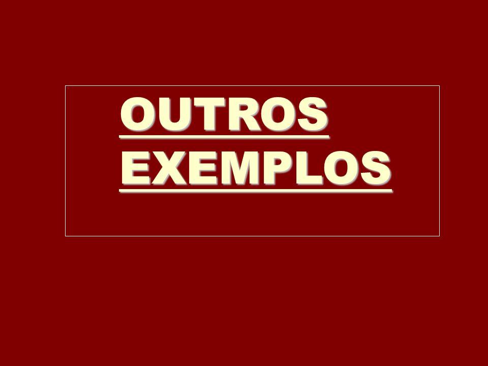 OUTROS EXEMPLOS