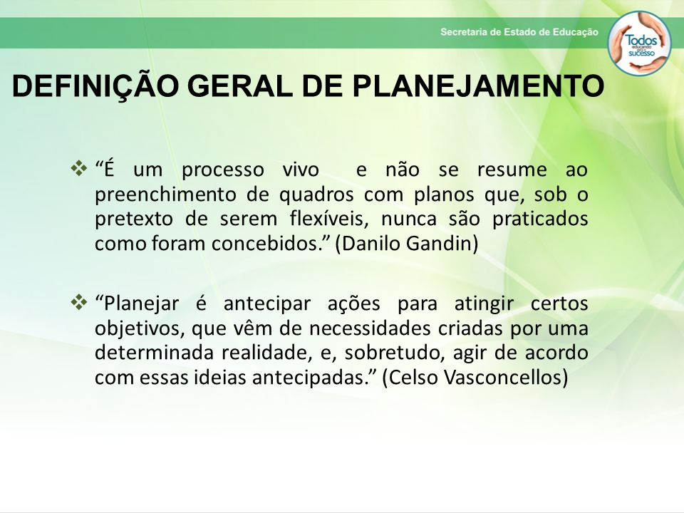 DEFINIÇÃO GERAL DE PLANEJAMENTO