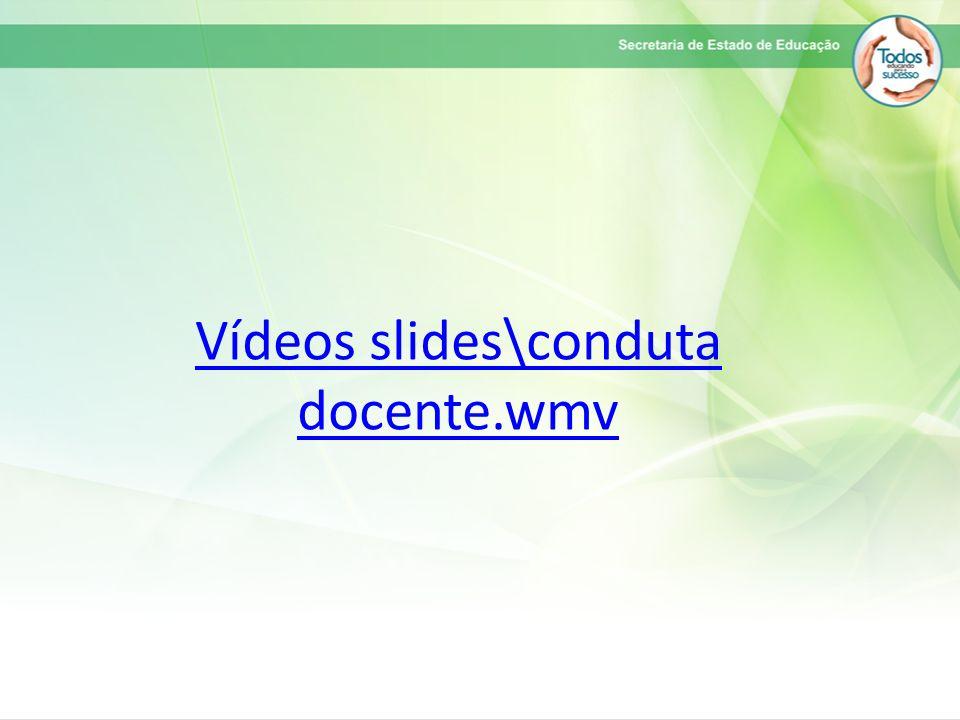 Vídeos slides\conduta docente.wmv