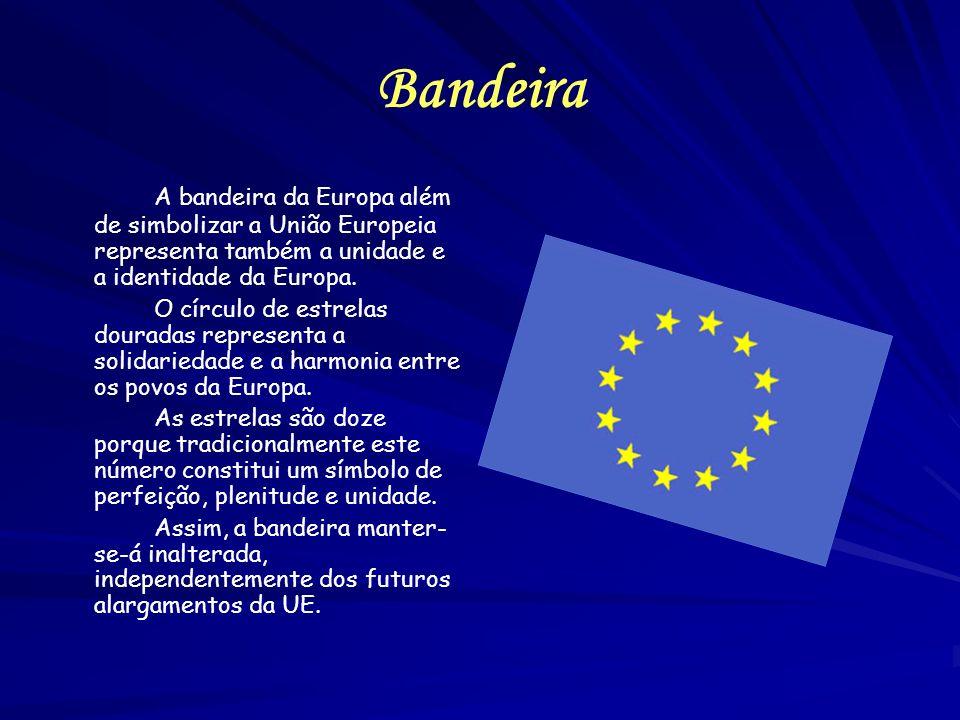 Bandeira A bandeira da Europa além de simbolizar a União Europeia representa também a unidade e a identidade da Europa.