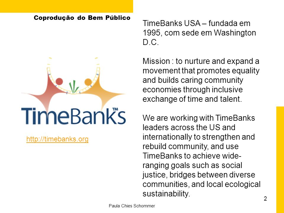 TimeBanks USA – fundada em 1995, com sede em Washington D.C.