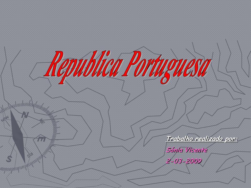 Republica Portuguesa Trabalho realizado por: Sónia Vicente 2-03-2009