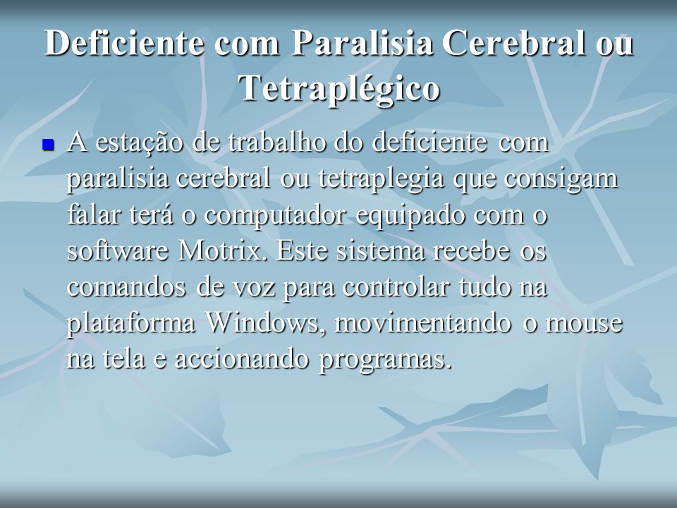 Deficiente com Paralisia Cerebral ou Tetraplégico