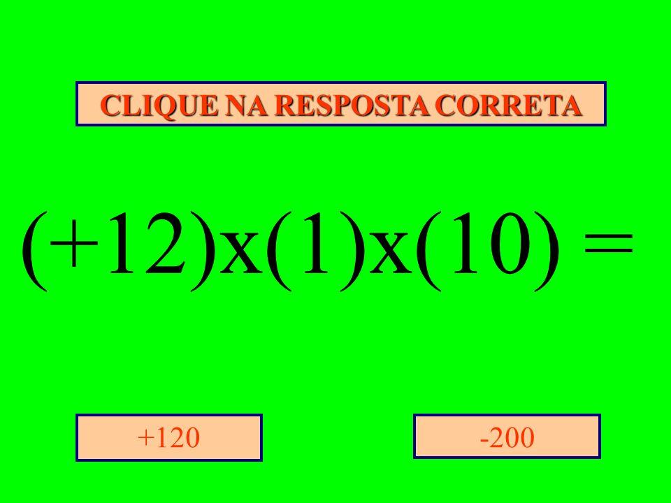 CLIQUE NA RESPOSTA CORRETA