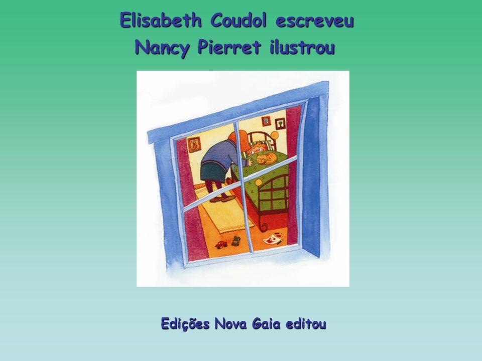 Elisabeth Coudol escreveu Nancy Pierret ilustrou
