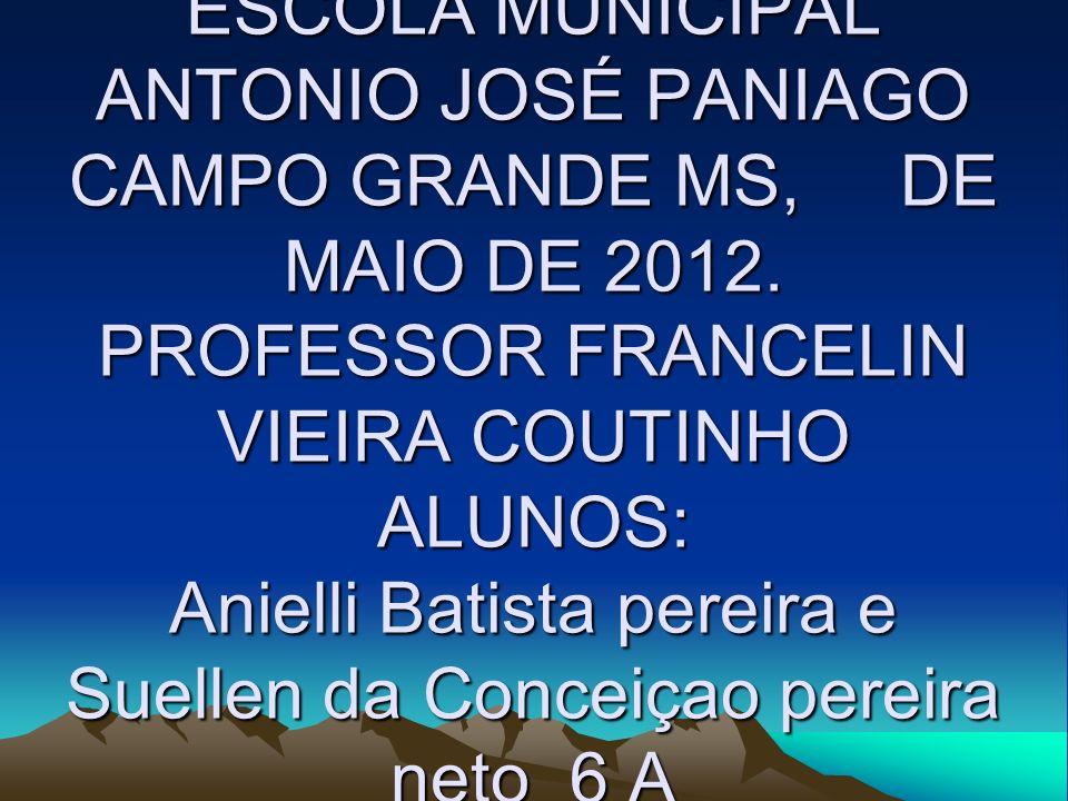 ESCOLA MUNICIPAL ANTONIO JOSÉ PANIAGO CAMPO GRANDE MS, DE MAIO DE 2012