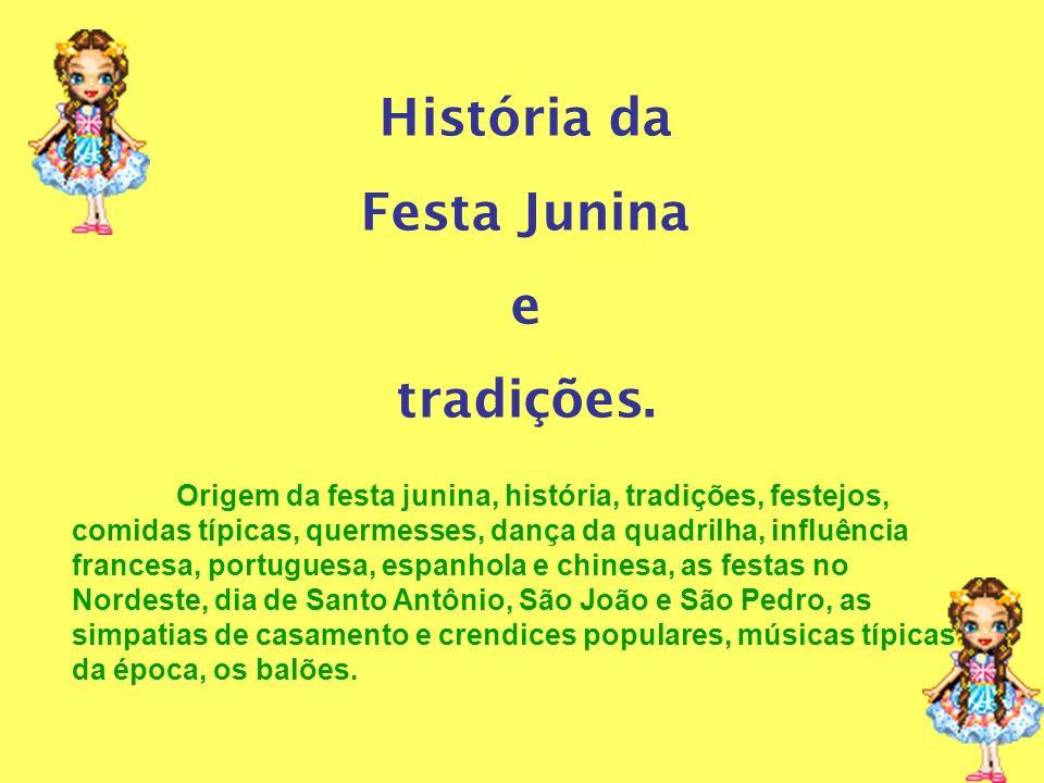 História da Festa Junina e tradições.
