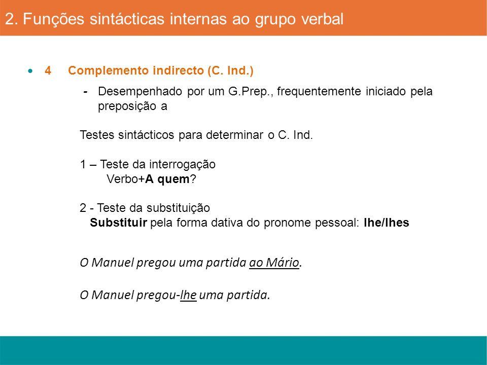 2. Funções sintácticas internas ao grupo verbal