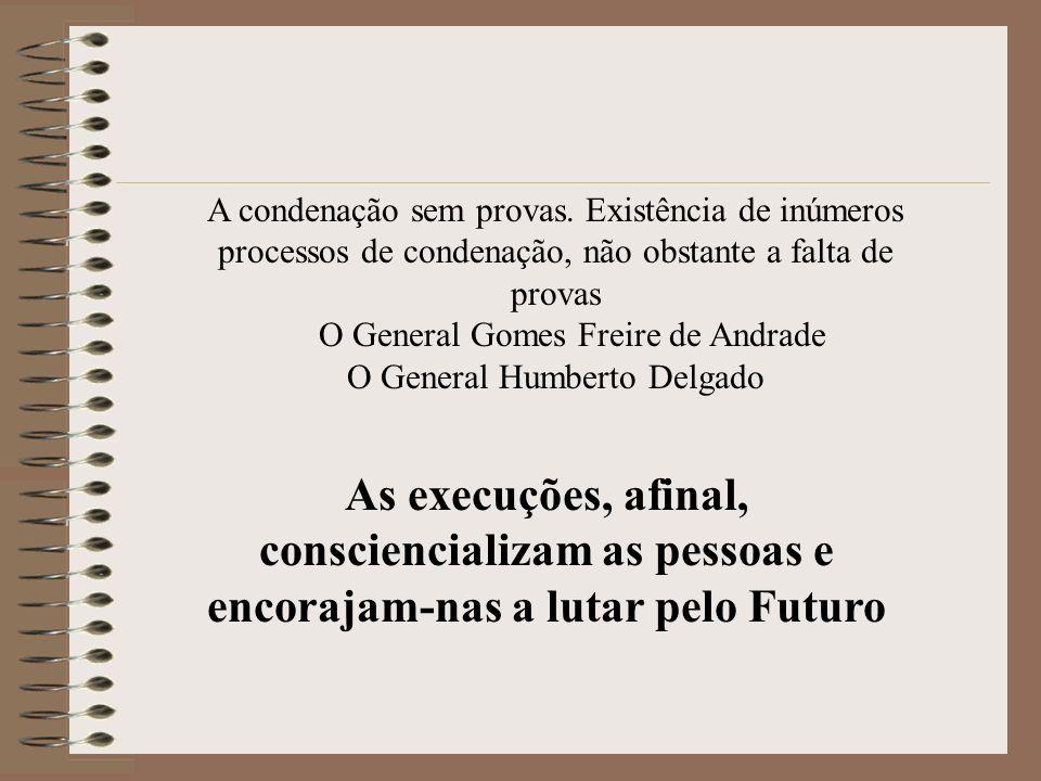 O General Gomes Freire de Andrade O General Humberto Delgado