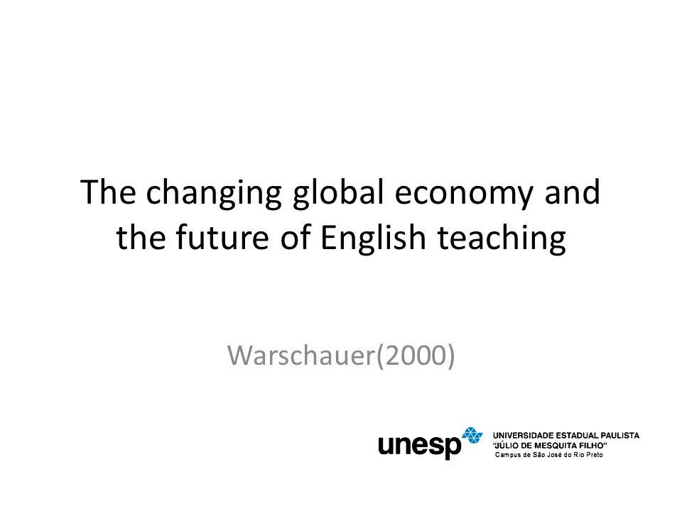 The changing global economy and the future of English teaching