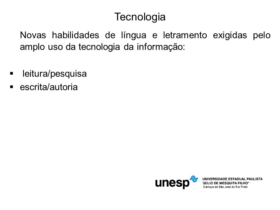 Tecnologia Novas habilidades de língua e letramento exigidas pelo amplo uso da tecnologia da informação: