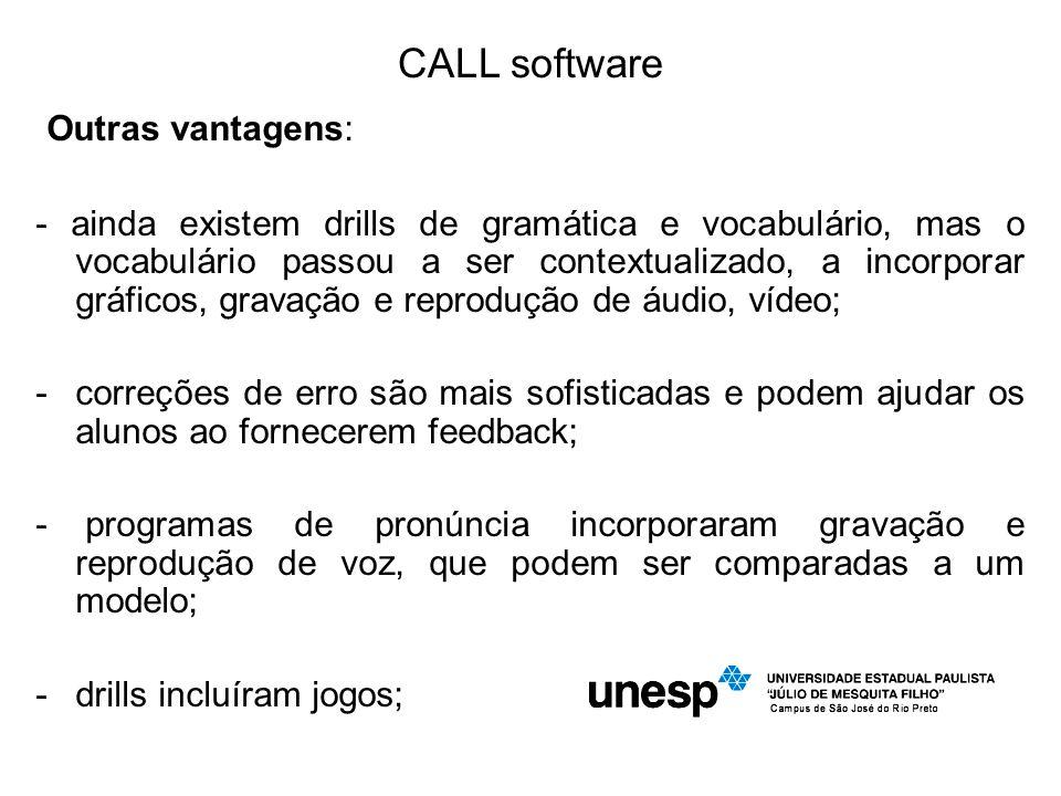CALL software Outras vantagens: