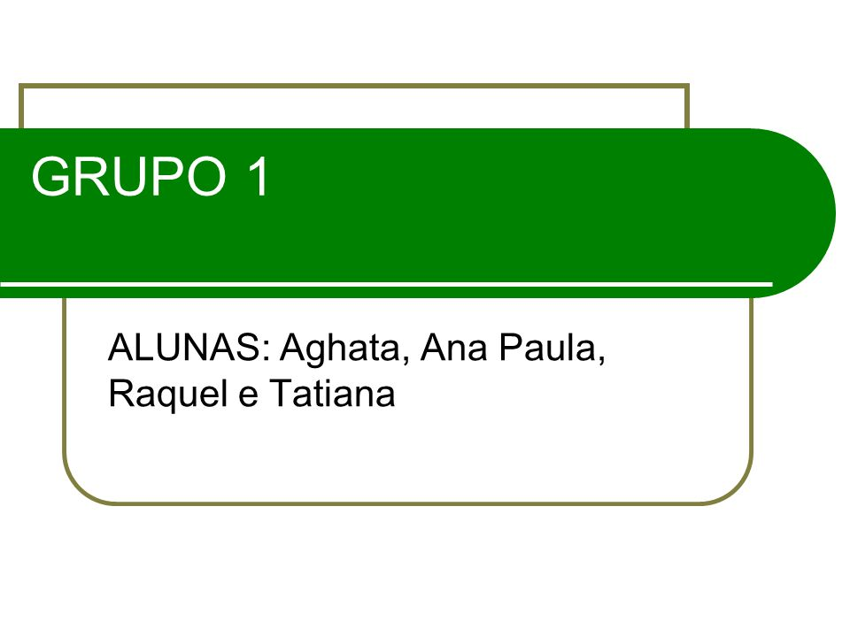 ALUNAS: Aghata, Ana Paula, Raquel e Tatiana