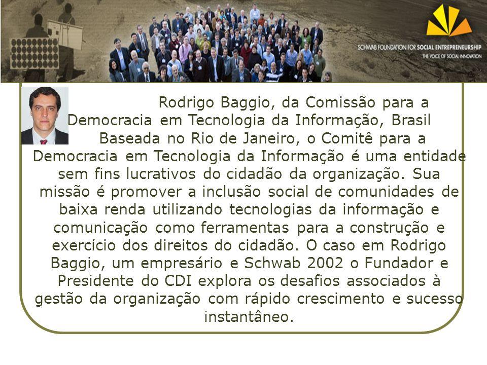 Rodrigo Baggio, da Comissão para a Democracia em Tecnologia da Informação, Brasil Baseada no Rio de Janeiro, o Comitê para a Democracia em Tecnologia da Informação é uma entidade sem fins lucrativos do cidadão da organização.