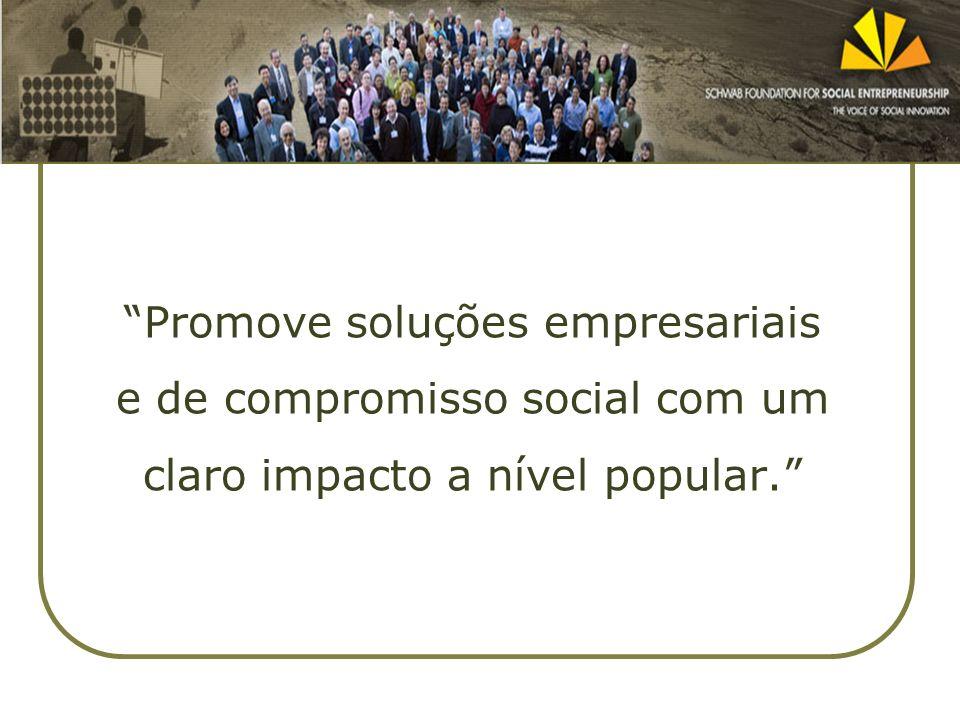 Promove soluções empresariais e de compromisso social com um claro impacto a nível popular.
