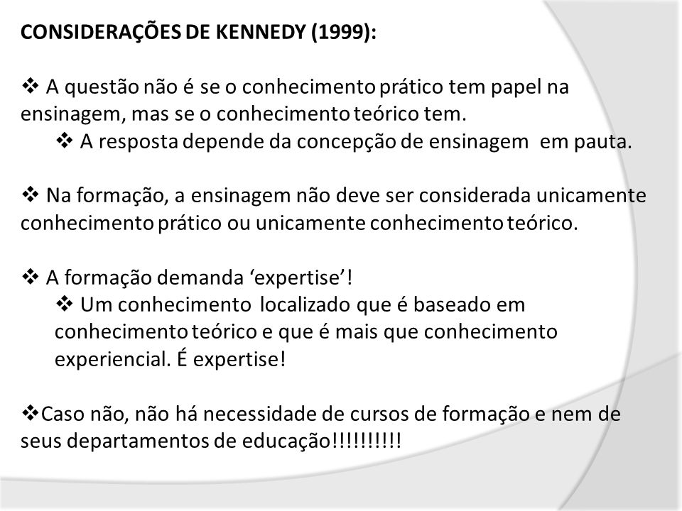 CONSIDERAÇÕES DE KENNEDY (1999):