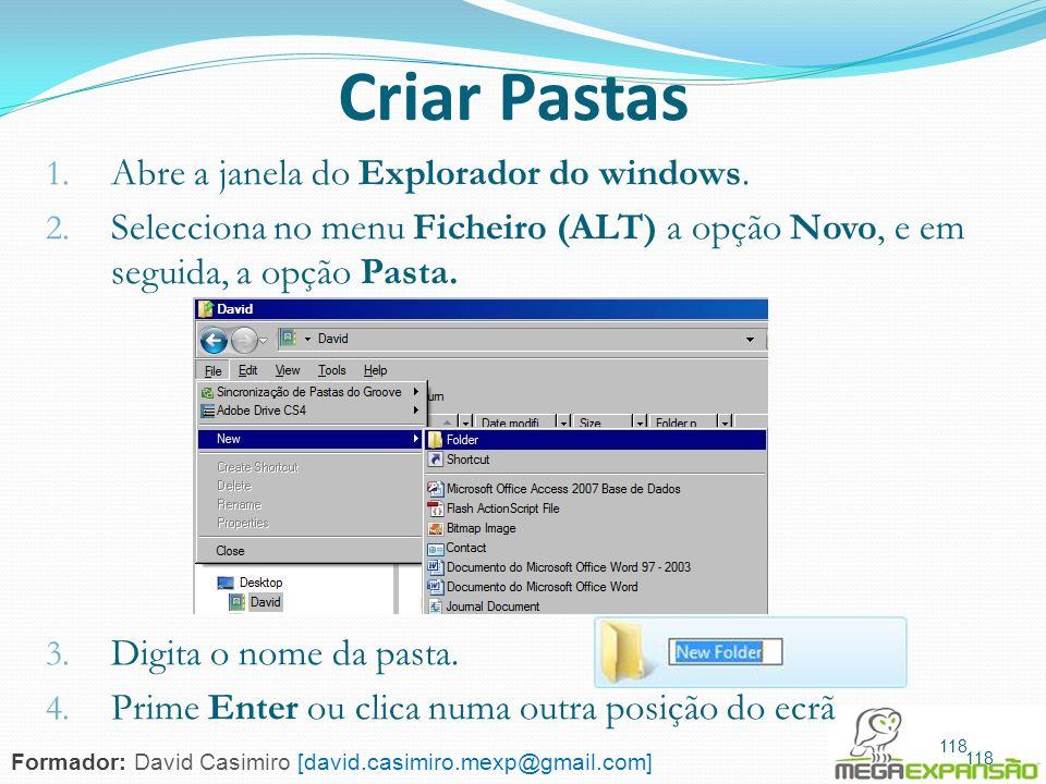 Criar Pastas Abre a janela do Explorador do windows.