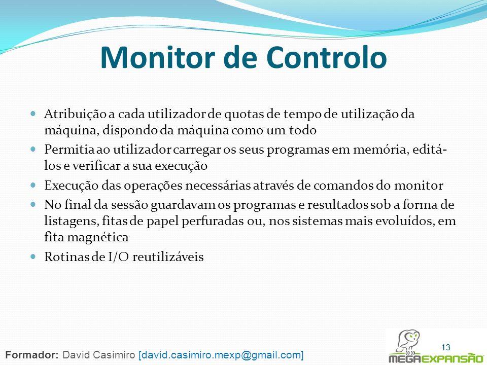 Monitor de Controlo Atribuição a cada utilizador de quotas de tempo de utilização da máquina, dispondo da máquina como um todo.
