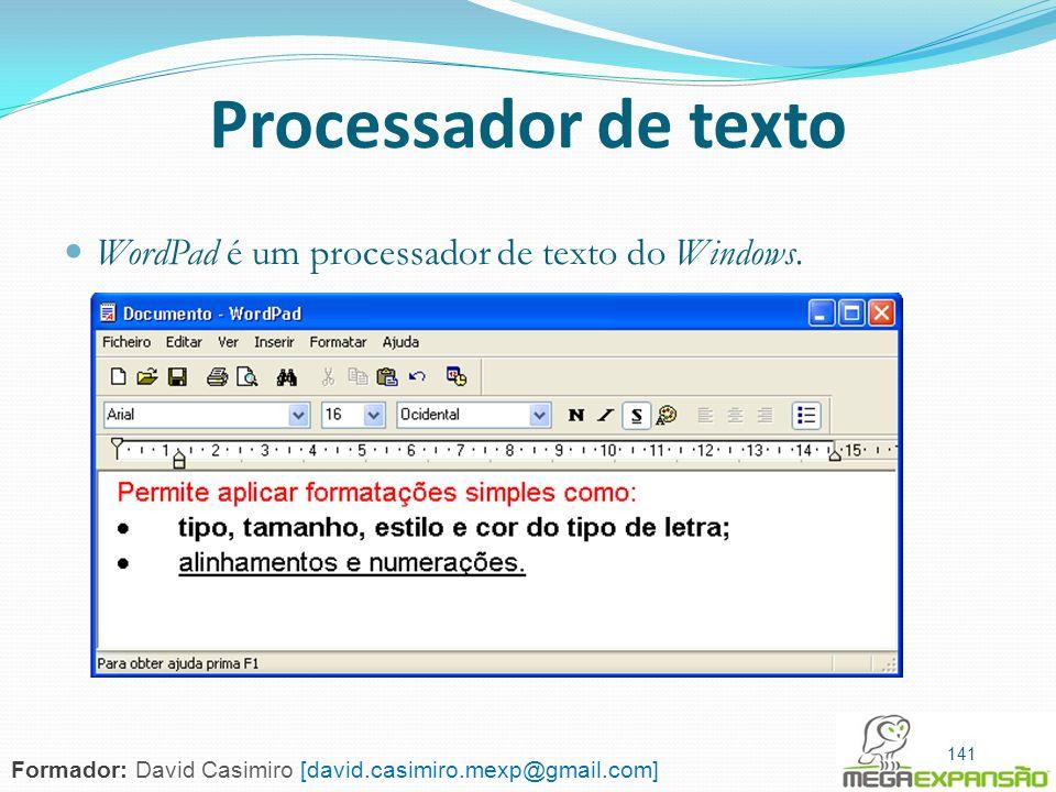 Processador de texto WordPad é um processador de texto do Windows.