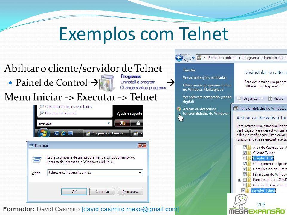 Exemplos com Telnet Abilitar o cliente/servidor de Telnet