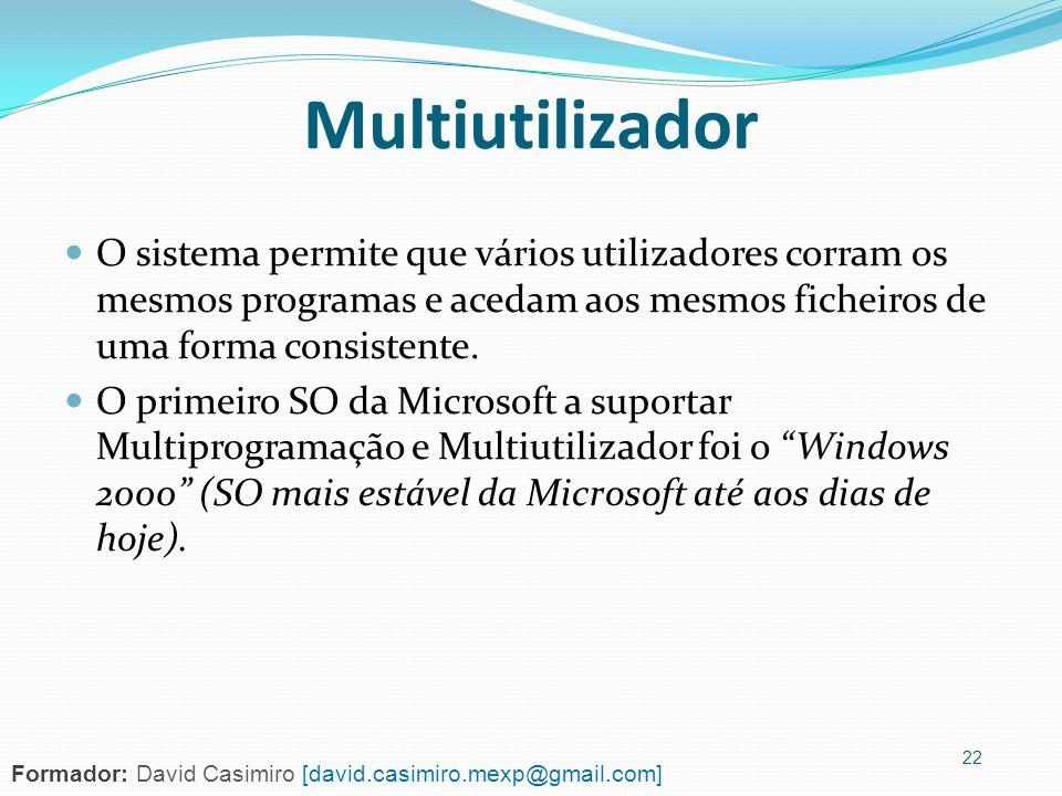 MultiutilizadorO sistema permite que vários utilizadores corram os mesmos programas e acedam aos mesmos ficheiros de uma forma consistente.