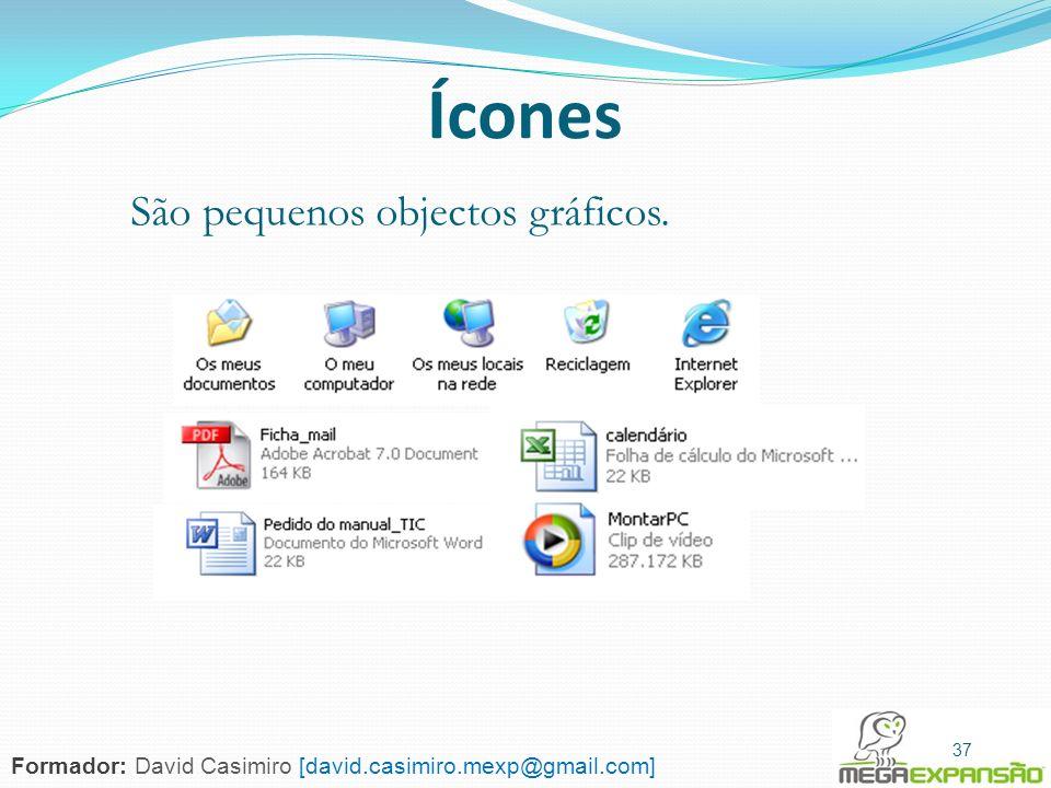 Ícones São pequenos objectos gráficos.