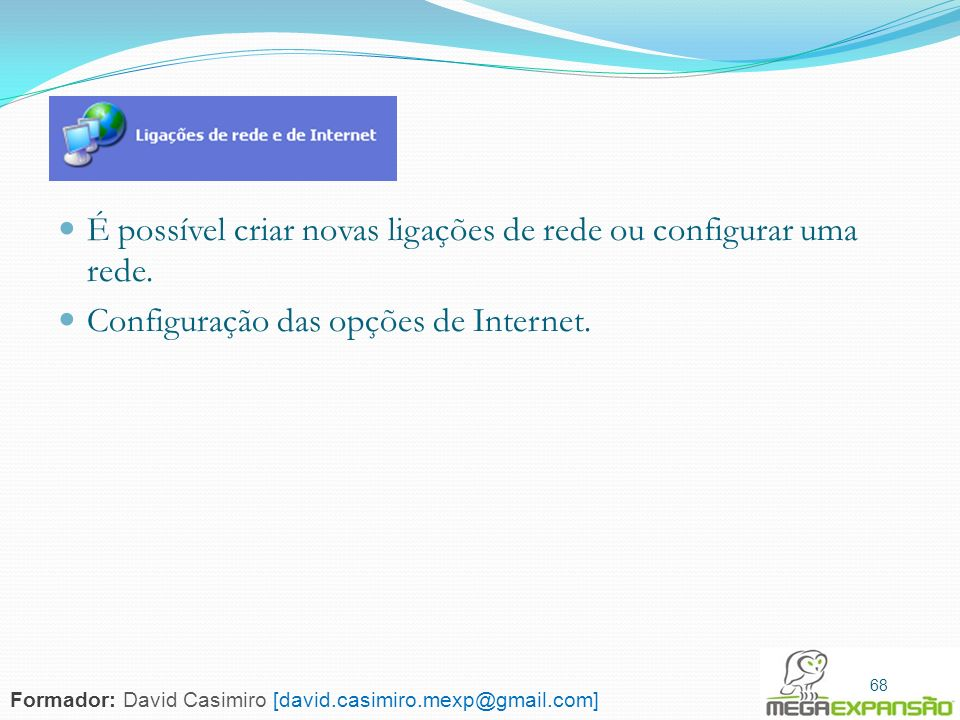 É possível criar novas ligações de rede ou configurar uma rede.