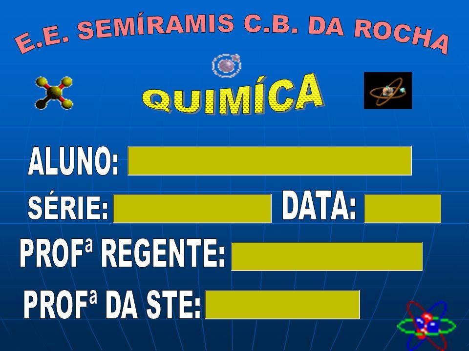 E.E. SEMÍRAMIS C.B. DA ROCHA