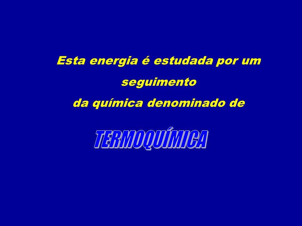 Esta energia é estudada por um seguimento