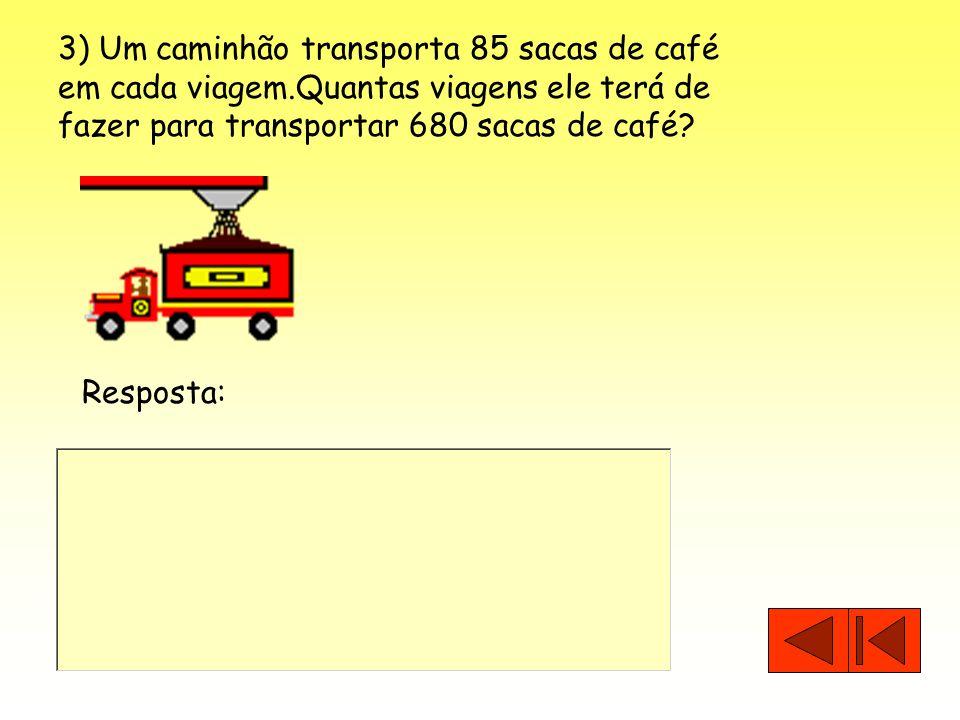 3) Um caminhão transporta 85 sacas de café em cada viagem