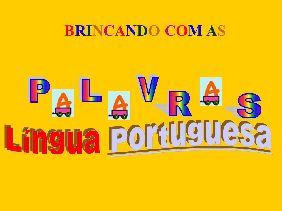 BRINCANDO COM AS V P L R S Língua Portuguesa