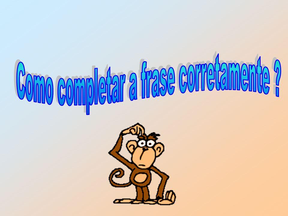 Como completar a frase corretamente