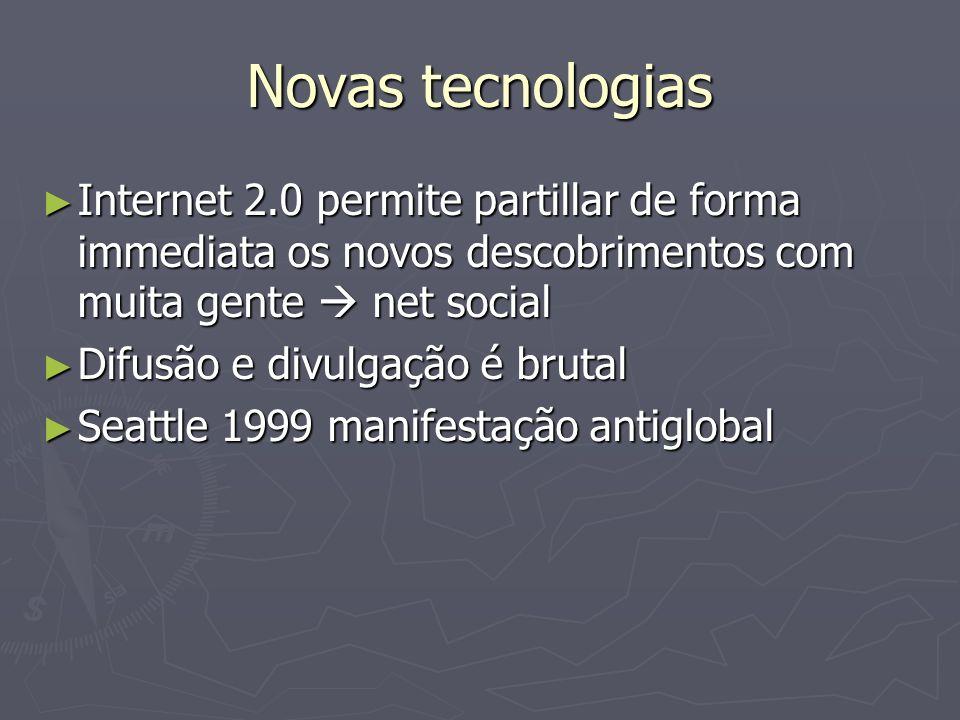 Novas tecnologiasInternet 2.0 permite partillar de forma immediata os novos descobrimentos com muita gente  net social.