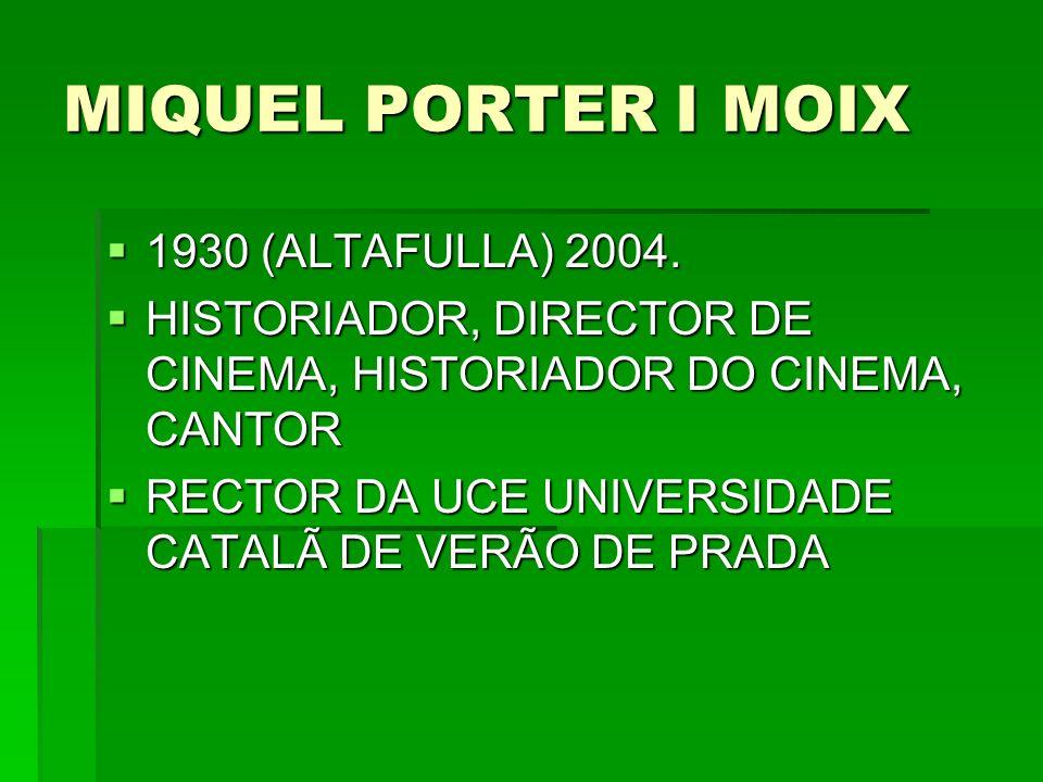 MIQUEL PORTER I MOIX 1930 (ALTAFULLA) 2004.
