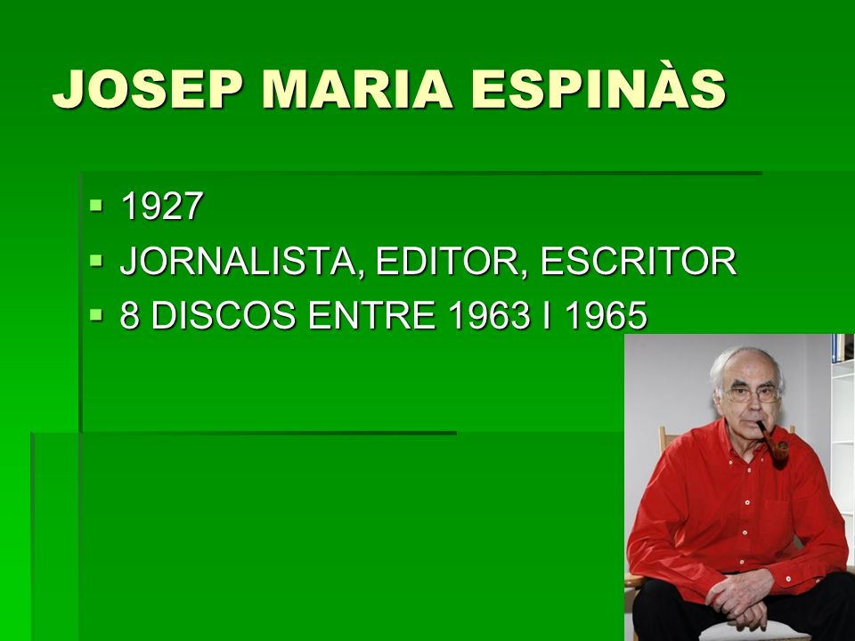 JOSEP MARIA ESPINÀS 1927 JORNALISTA, EDITOR, ESCRITOR