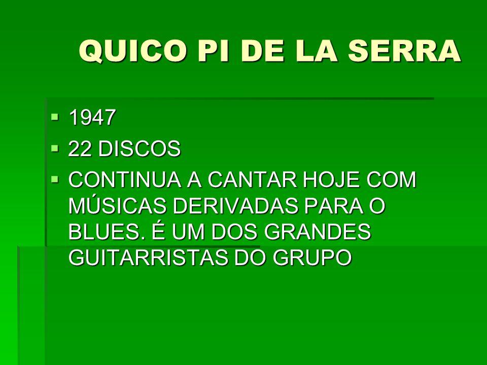 QUICO PI DE LA SERRA 1947 22 DISCOS
