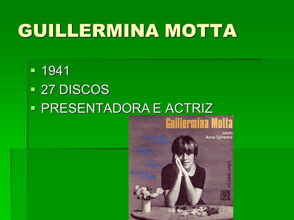 GUILLERMINA MOTTA 1941 27 DISCOS PRESENTADORA E ACTRIZ