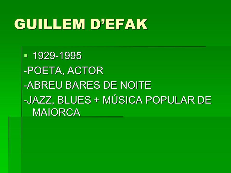 GUILLEM D'EFAK 1929-1995 -POETA, ACTOR -ABREU BARES DE NOITE