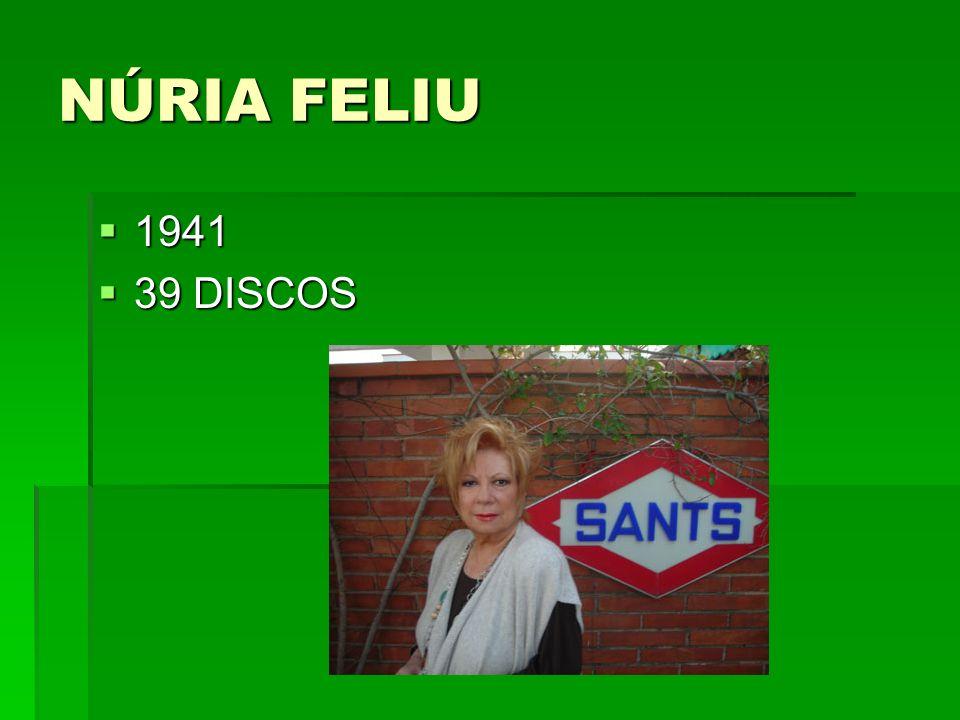 NÚRIA FELIU 1941 39 DISCOS