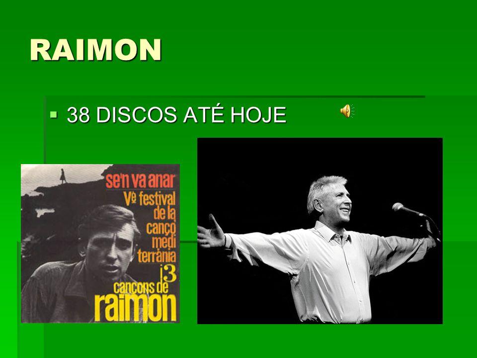RAIMON 38 DISCOS ATÉ HOJE