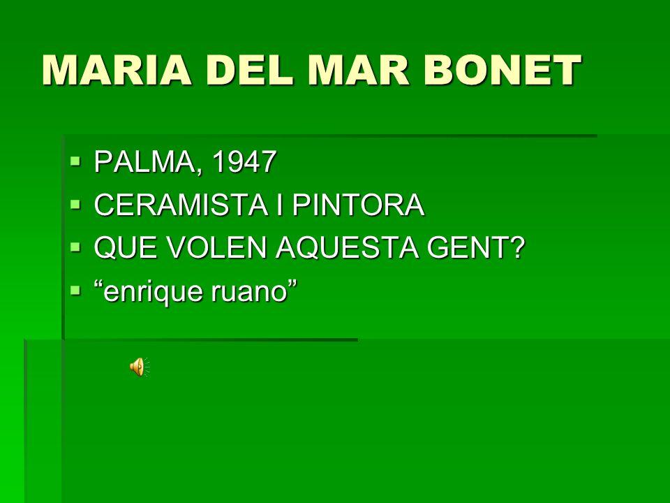 MARIA DEL MAR BONET PALMA, 1947 CERAMISTA I PINTORA