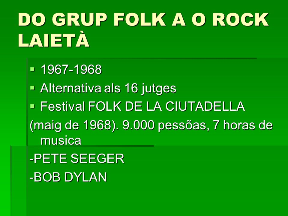 DO GRUP FOLK A O ROCK LAIETÀ